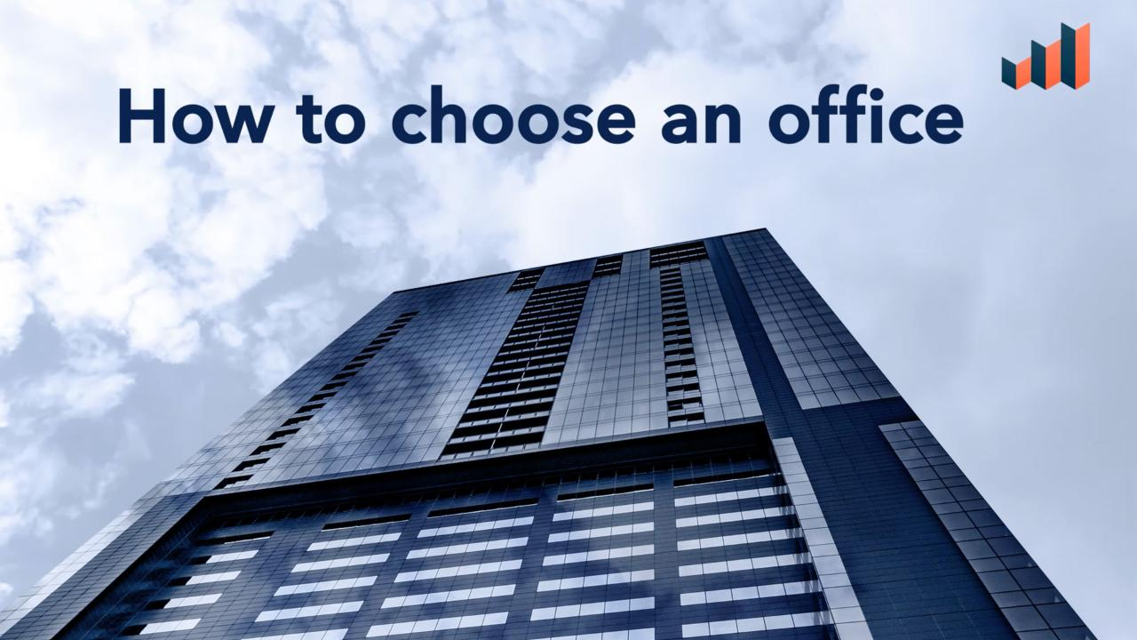 How To Choose The Right Office Space - Office Selection Checklist